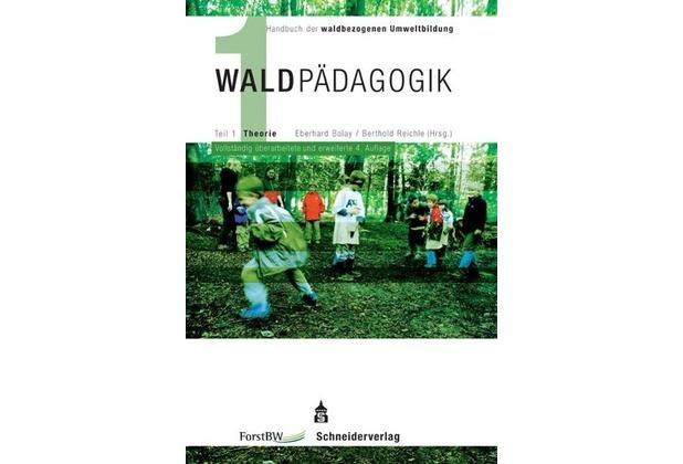 Waldpädagogik, Teil 1 vollständig überarbeitete und ...